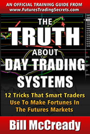 The Truth About Day Trading Systems By Bill Mccready